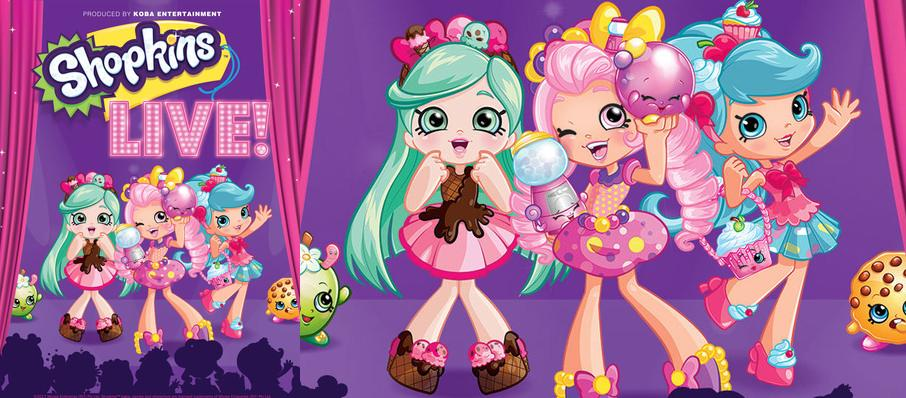 Shopkins Live at Cullen Performance Hall