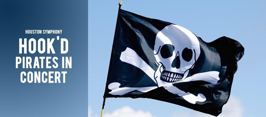 Houston Symphony - Hook'd: Pirates in Concert at Jones Hall for the Performing Arts