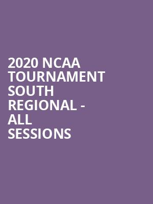 2020 NCAA Tournament South Regional - All Sessions at Toyota Center