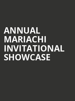 Annual Mariachi Invitational Showcase at Arena Theater