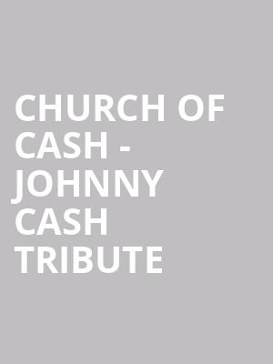 Church of Cash - Johnny Cash Tribute at Studio at Warehouse Live