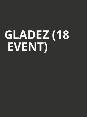 GLADEZ (18+ Event) at Stereo Live