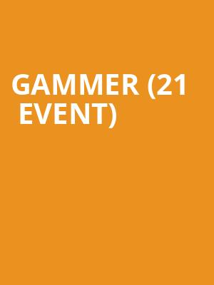 Gammer (21+ Event) at Stereo Live
