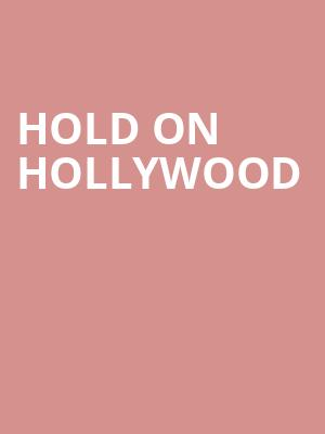 Hold On Hollywood at Scout Bar