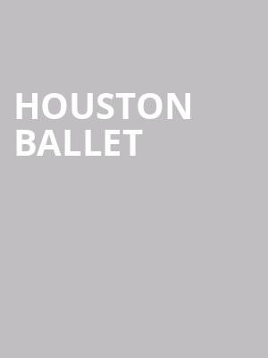 Houston Ballet at Brown Theater