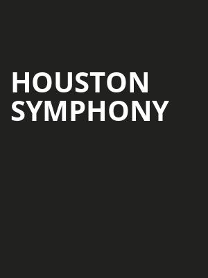 Houston Symphony at Jones Hall for the Performing Arts