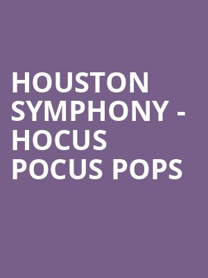 Houston Symphony - Hocus Pocus Pops at Cynthia Woods Mitchell Pavilion