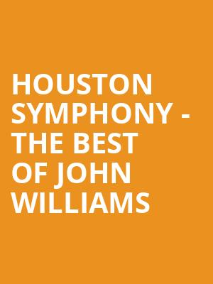 Houston Symphony - The Best of John Williams at Jones Hall for the Performing Arts