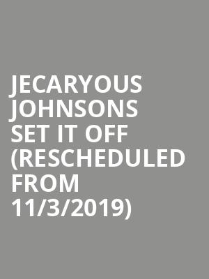 Jecaryous Johnsons Set It Off (Rescheduled from 11/3/2019) at Sarofim Hall