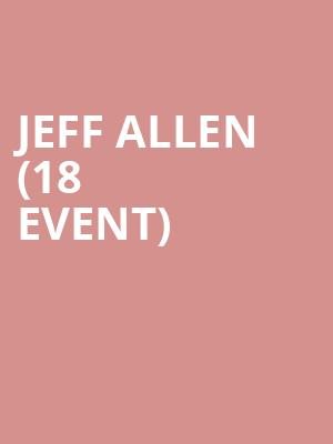 Jeff Allen (18+ Event) at The Improv