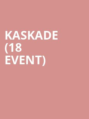 Kaskade (18+ Event) at Cle Houston