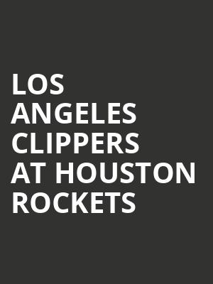 Los Angeles Clippers at Houston Rockets at Toyota Center