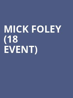 Mick Foley (18+ Event) at The Improv