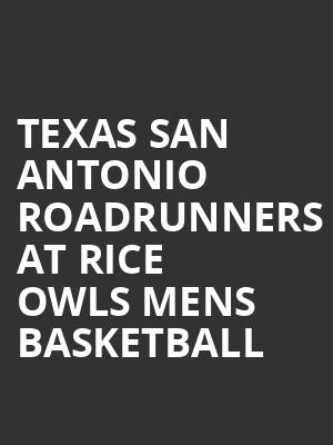 Texas San Antonio Roadrunners at Rice Owls Mens Basketball at Tudor Fieldhouse