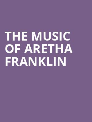 The Music of Aretha Franklin at Jones Hall for the Performing Arts