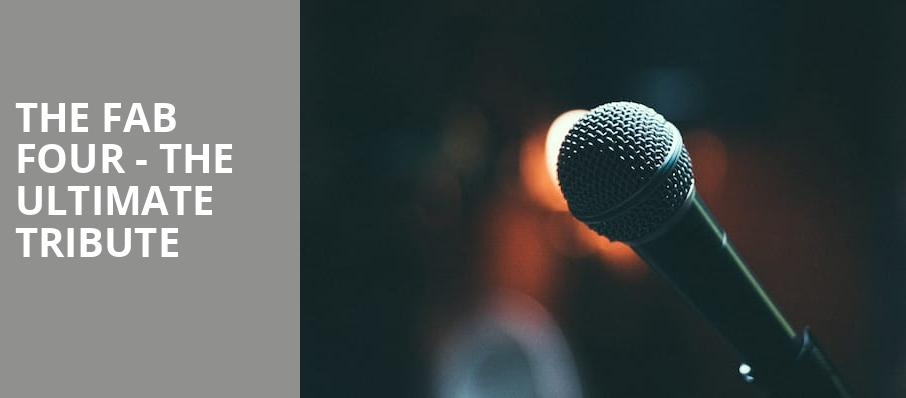 The Fab Four The Ultimate Tribute, Revention Music Center, Houston