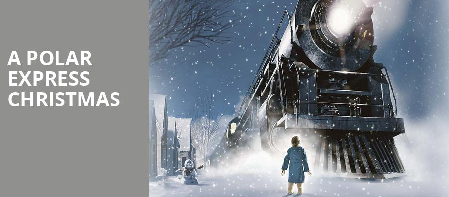A Polar Express Christmas, Jones Hall for the Performing Arts, Houston