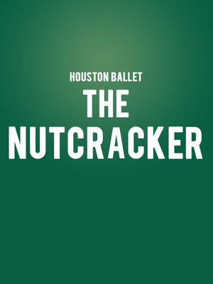 Houston Ballet The Nutcracker, Brown Theater, Houston