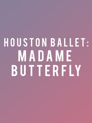 Houston Ballet Madame Butterfly, Brown Theater, Houston